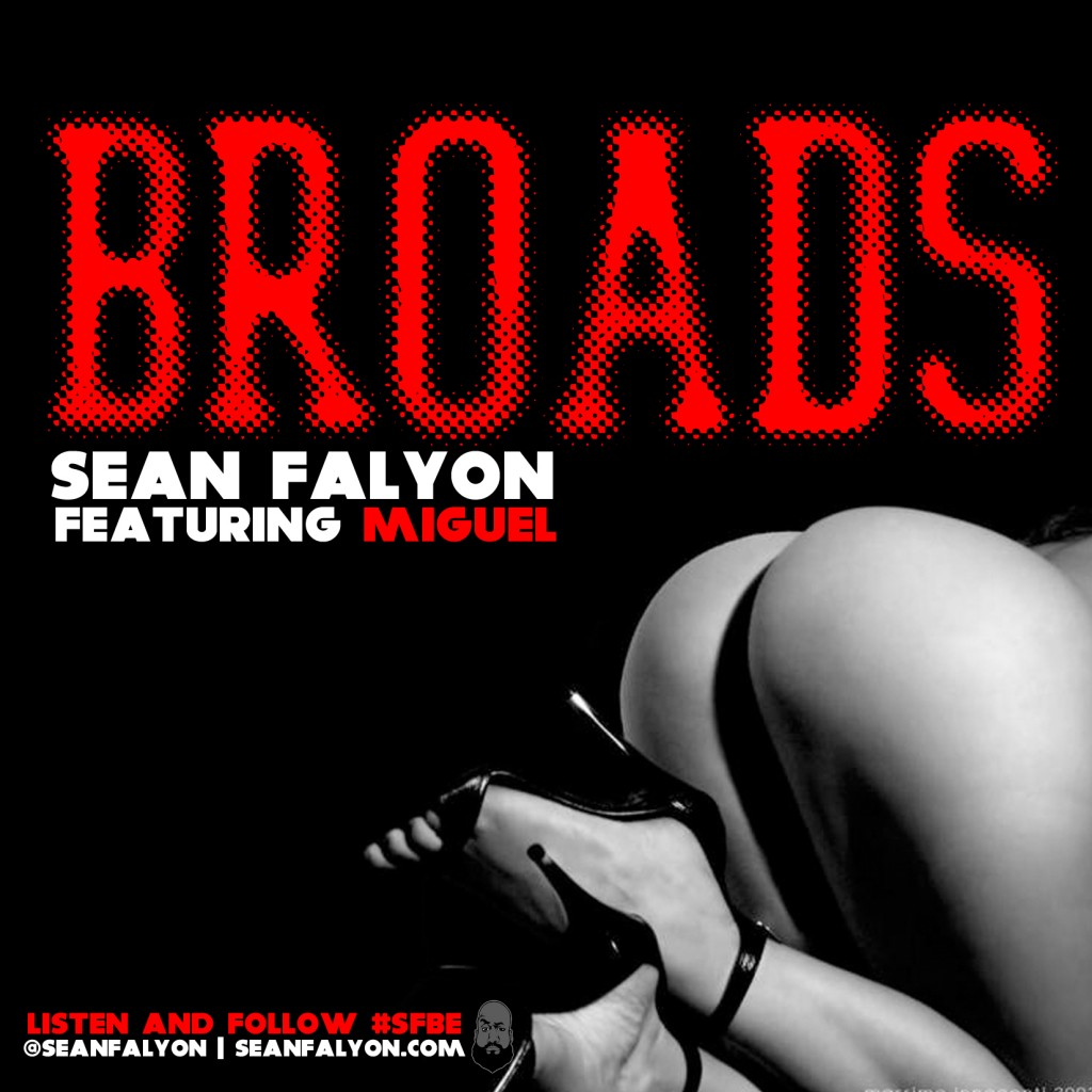 BROADS-1024x1024 Sean Faylon (@SeanFalyon) - Broads Ft. Miguel (@MiguelUnlimited)