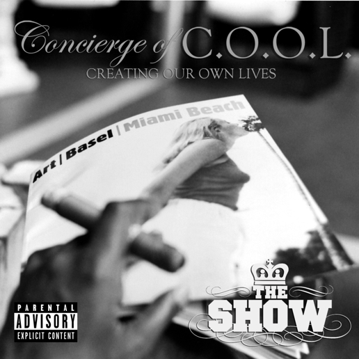 The Show aka @theClassPrez – Concierge of C.O.O.L. (Creating Our Own Lives) (Album)
