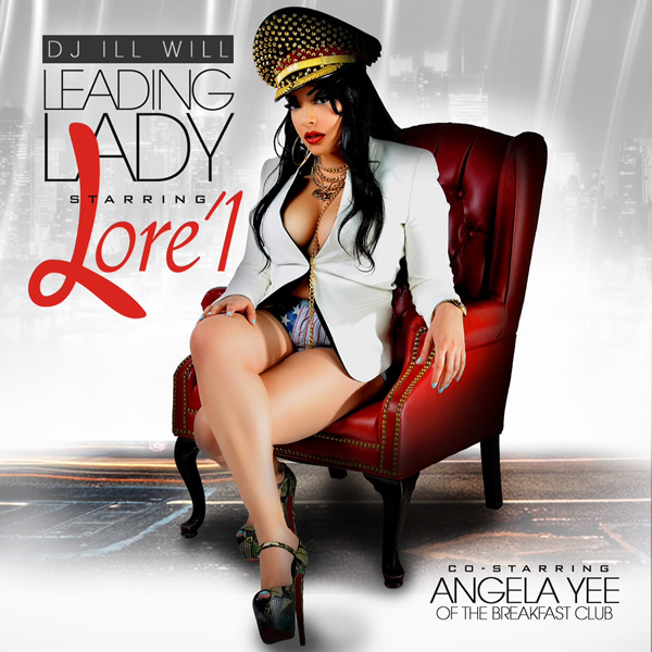 LeadingLadya Lorel (@STARRINGLOREL)   Leading Lady (Mixtape) (Hosted by @DeeJayiLLWiLL x @AngelaYee)