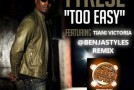 Tyrese &#8211; Too Easy (Benja Styles Remix) Ft. Tiani Victoria