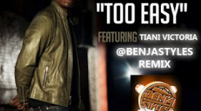 Tyrese – Too Easy (Benja Styles Remix) Ft. Tiani Victoria