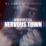 Dizzle – Nervous Town (Produced by Jay Millionz)