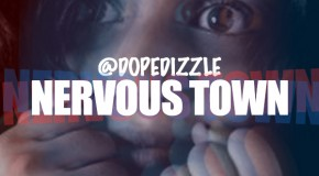 Dizzle &#8211; Nervous Town (Produced by Jay Millionz)