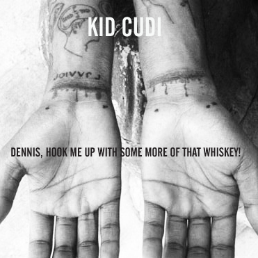 kid-cudi-dennis-hook-me-up-with-some-more-of-that-whiskey-2012