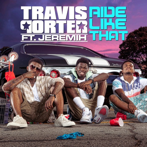 travis-porter-ride-like-that-featuring-jeremih Travis Porter – Ride Like That Ft. Jeremih