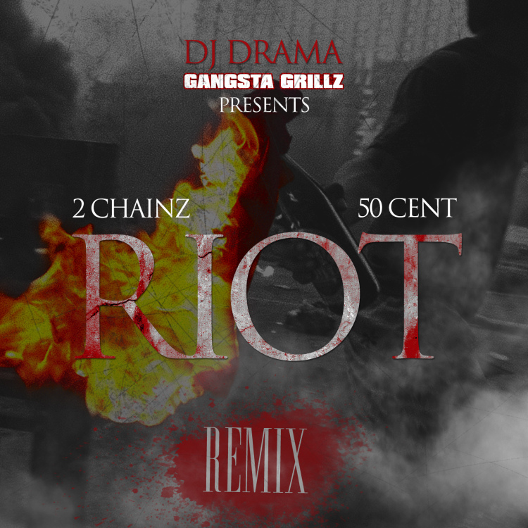 "#TheBox – @2Chainz ft @50cent ""RIOT"" rmx"