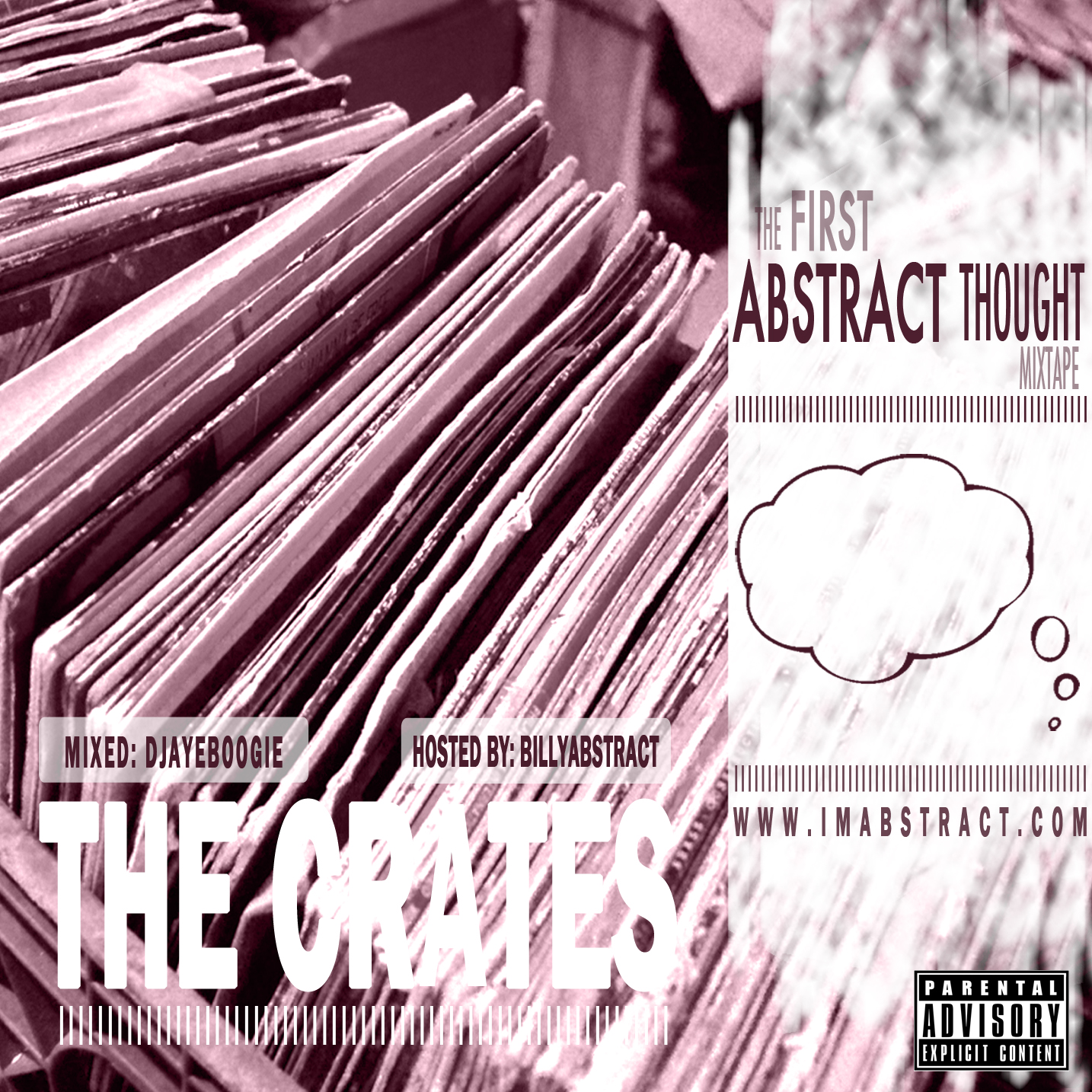 Abstract Thought (alwaysABSTRACT) – The Crates (Mixtape) (Hosted by @BillyABSTRACT & @DjAYEboogie)
