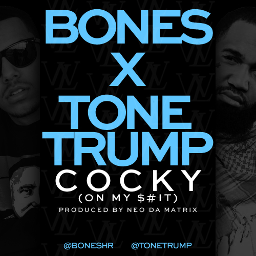 bones-cocky-on-my-shit-ft-tone-trump-prod-by-neo-da-matrix-HHS1987-2012 Bones (@BonesHR) - Cocky (On My Shit) Ft. @ToneTrump (Prod by @NeoDaMatrix)