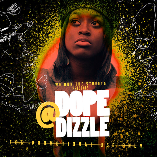 Dizzle Dizz (@DopeDizzle) &#8211; Promo (Mixtape) presented by @WeRunTheStreets