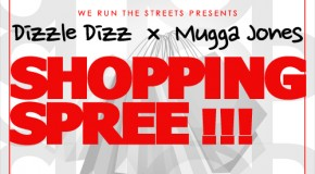 Dizzle Dizz (@DopeDizzle) &#8211; Shopping Spree Ft. Mugga Jones (@muggajones40)
