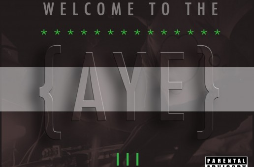 DjAYEboogie (@DjAYEboogie) – WelcomeToTheAYE Vol III (MIXTAPE)