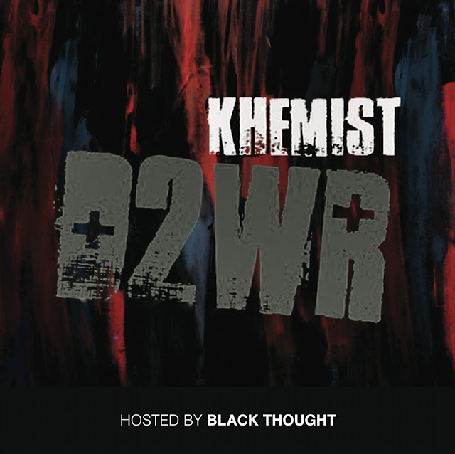 Khemist &#8211; Death To Wack Rappers #D2WR (Mixtape) (Hosted by Black Thought of The Roots)