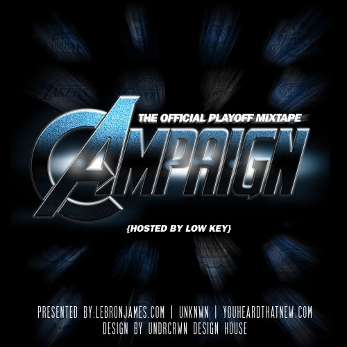 Lebron James present The Campaign (Mixtape)