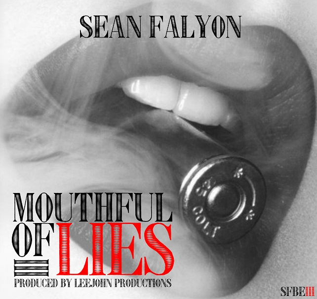 sean-falyon-mouthful-of-lies-produced-by-leejohn-HHS1987-2012 Sean Falyon (@SeanFalyon) – Mouthful of Lies (Produced by LeeJohn)