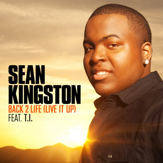 sean-kingston-back-2-life-live-it-up-ft-t-i-HHS1987-2012