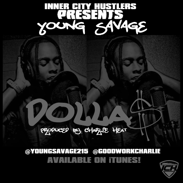 Young Savage (@YoungSavage215) – Dollas (Prod by @GoodWorkCharlie)