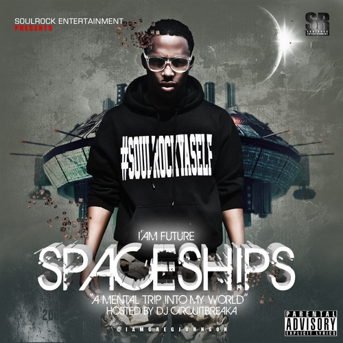 IAM_FUTURE_FRENCHIE_STANDIN_CANNON_DRUMMERBOY-front-large Soul Rock Future ( @Soulrockfuture ) Spaceships Hosted by: @Djcircuitbreaka