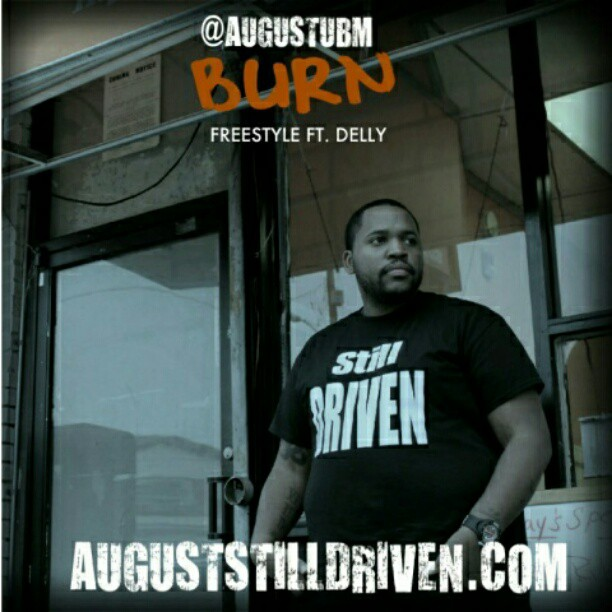 August - Burn Freestyle Ft. Delly
