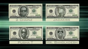 Bangladesh  100 Ft. Jadakiss, 2 Chainz and Pusha T
