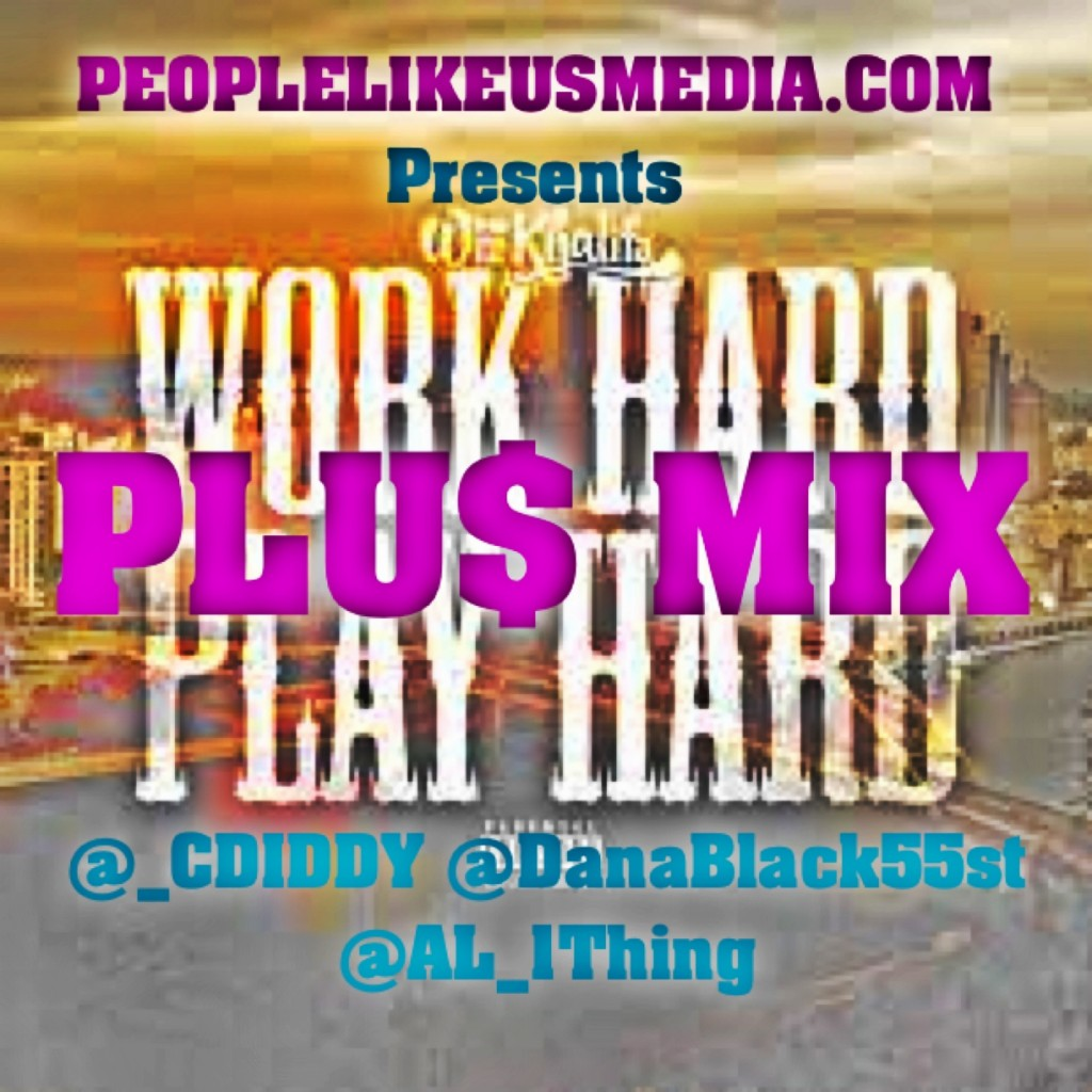 C. Diddy x Dana Black x Al 1Thing - Word Hard Play Hard