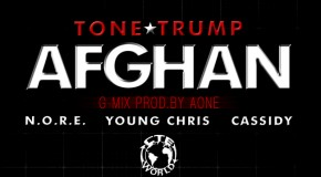 CTE World Presents @ToneTrump &#8211; Afghan (G-Mix) Ft. @Noreaga @YoungChris &amp; @CASSIDY_LARSINY