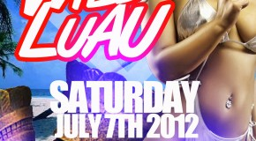 Wet Wild Luau July 7th 8pm-Midnight