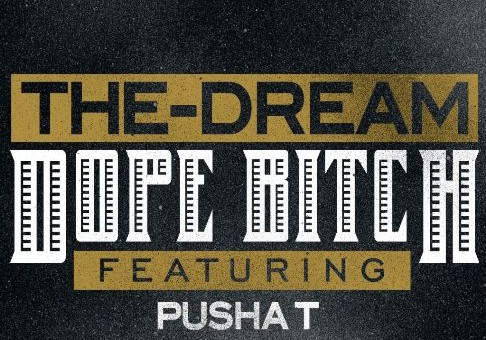 The Dream x Pusha T – Dope Bitch