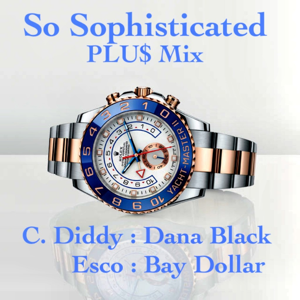 #1ThingWednesday - So Sophisticated (PLUS Mix) Ft. C. Diddy, Dana Black, Nas Escobar & Bay Dollar