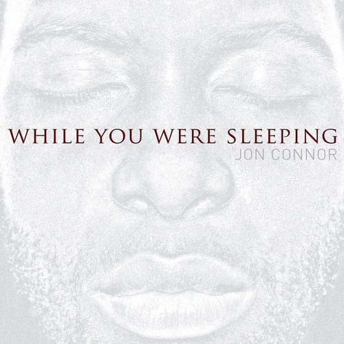 Jon_Connor_While_You_Were_Sleeping-front-large Jon Connor (@JonConnorMusic) - While You Were Sleeping (Mixtape Brief) via @ElevatorMann