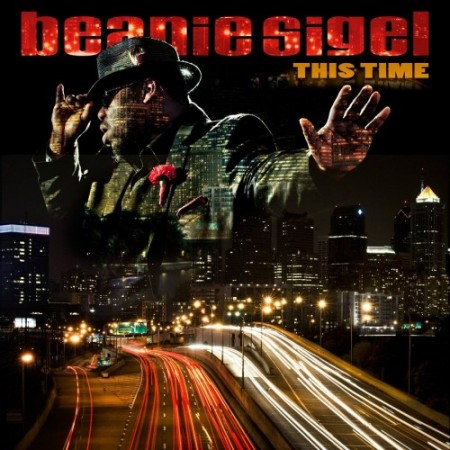 Beanie Sigel – This Time (Album Artwork)