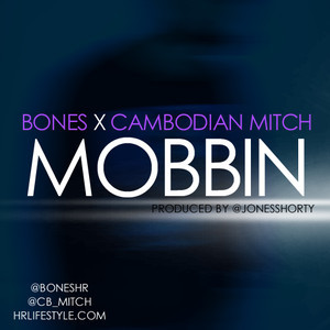 Bones x Mitch - Mobbin (Prod by Jones Shorty)