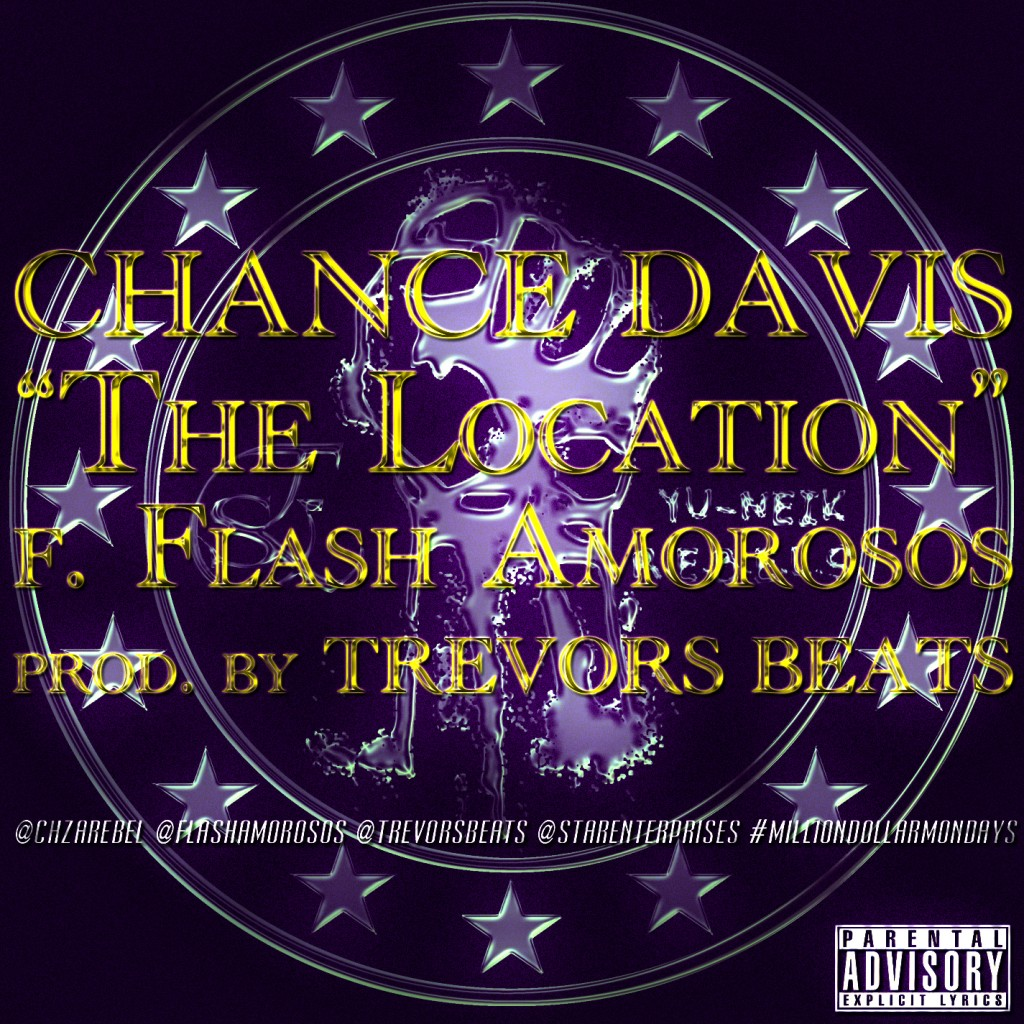 Chance Davis x Flash Amorosos - The Location (Prod by Trevors Beats)