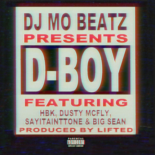 d-boy @DjMoBeatz – D-Boy Ft. @DELONHBK, @DustyMcFly41, @SayItAintTone & @BigSean (Video)