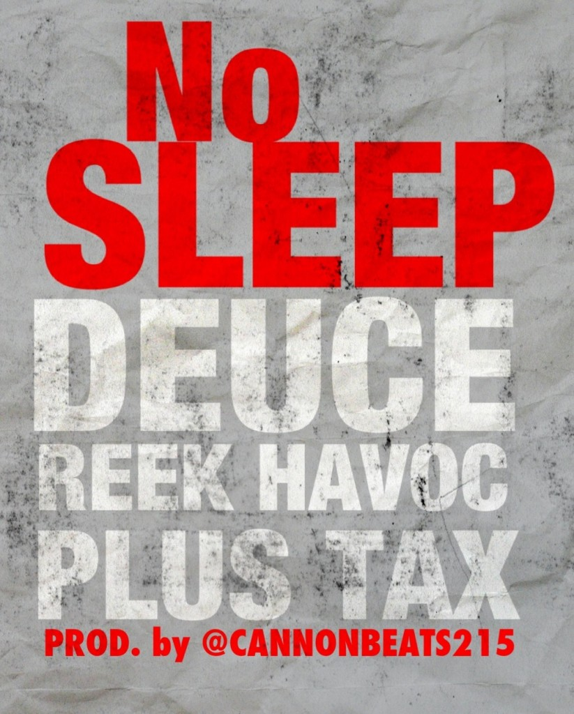 Deuce x Reek Havoc x Plus Tax - No Sleep (Prod by Cannon Beats)
