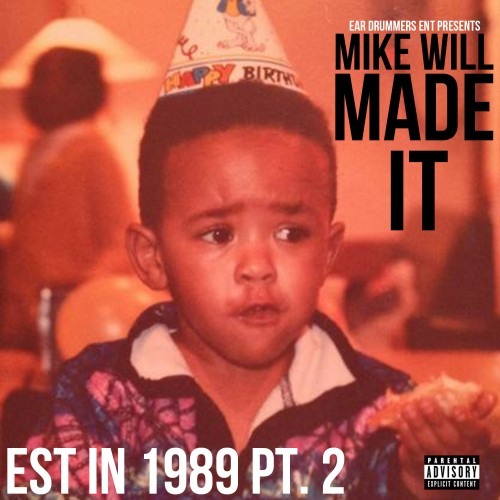 Mike Will Made It (@MikeWiLLMadeIt) - Est. In 1989 Pt. 2 (Mixtape)