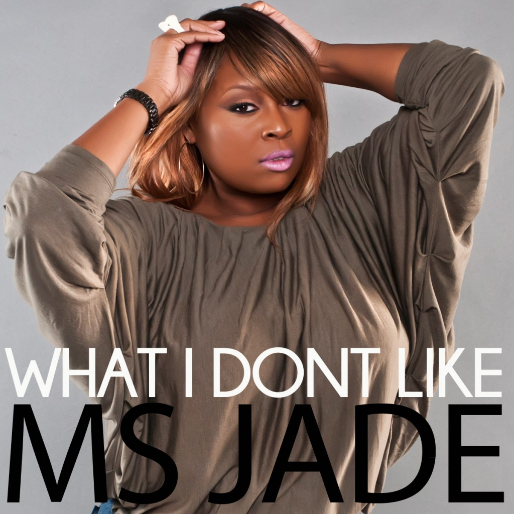 Ms. Jade - What I Dont Like Freestyle
