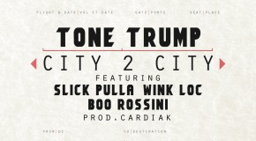 @ToneTrump &#8211; City 2 City Ft. @WinkLoc @CTEBooRossini &amp; @UDayPulla (Prod. By @Cardiakflatline)