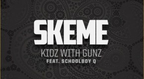 Skeme (@Skeme) – Kidz with Gunz (Prod. by THC)