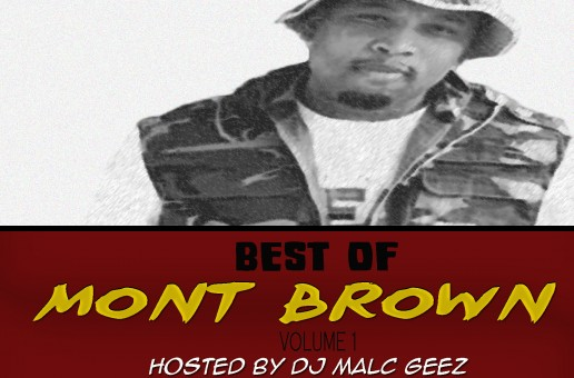Best of @MontBrown Volume 1 (Mixtape) (Hosted by @DJMalcGeez)