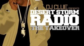 DJ Clue (@DJClue) &#8211; Desert Storm Radio: The Takeover (Mixtape)
