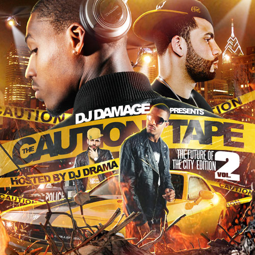 DJ Damage - The Caution Tape 2 (Mixtape) (Hosted by DJ Drama)