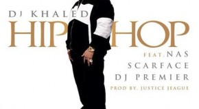 DJ Khaled Ft. Scarface, Nas &amp; DJ Premier  Hip Hop (Prod. By J.U.S.T.I.C.E. League) (Untagged)