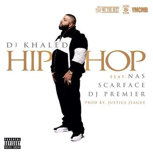 djkhaledhiphop DJ Khaled Ft. Scarface, Nas & DJ Premier – Hip Hop (Prod. By J.U.S.T.I.C.E. League) (Untagged)