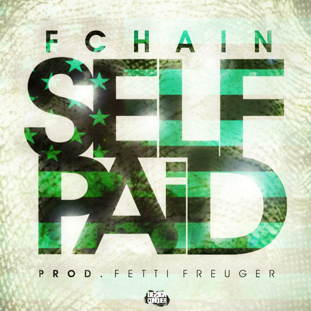 fchain-self-paid-prod-by-fetti-kreuger-HHS1987-2012-1024x1024 FChain (@FChain) - Self Paid (Prod by @FettiKreuger)