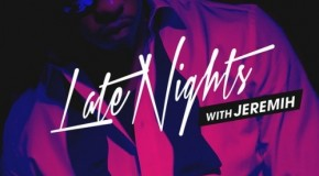 Jeremih (@Jeremih)  #LateNights (Mixtape) (Hosted by @DJDrama &amp; @DJPharris)