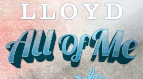 Lloyd – All Of Me Ft. Wale