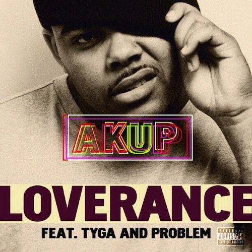 Loverance - Akup Ft. Tyga x Problem