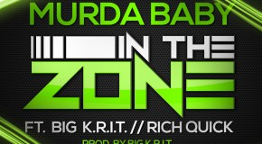 Murdah Baby – In The Zone Ft. Big K.R.I.T. & Rich Quick
