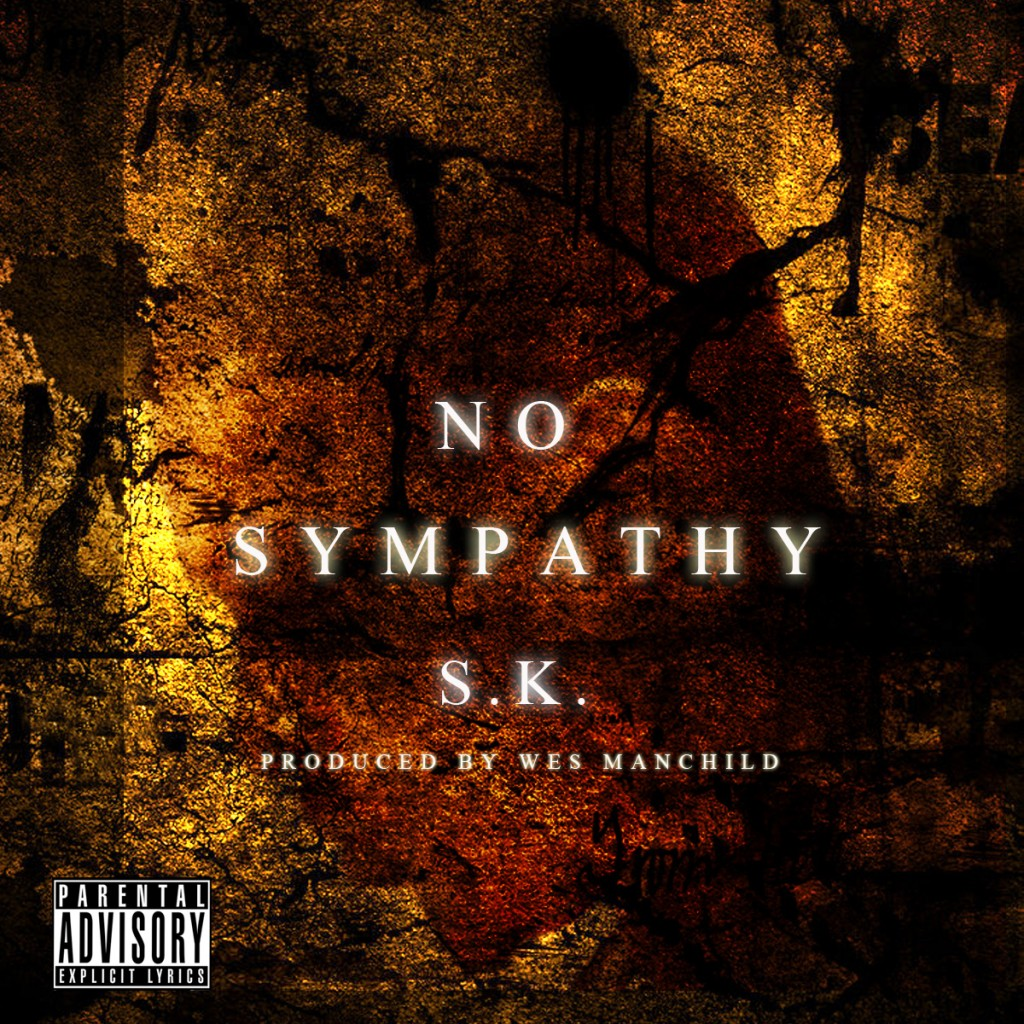 S.K. x Wes Manchild - No Sympathy (Mixtape)