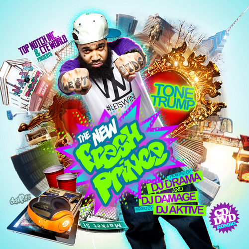 Tone Trump - The New Fresh Prince (Mixtape) (Hosted by DJ Drama & DJ Damage)